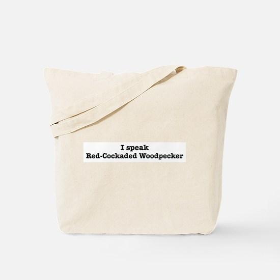 I speak Red-Cockaded Woodpeck Tote Bag