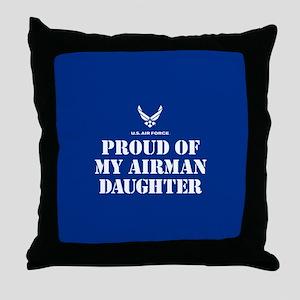 Proud of my Airman Daughter Throw Pillow
