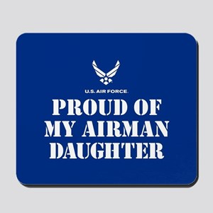 Proud of my Airman Daughter Mousepad