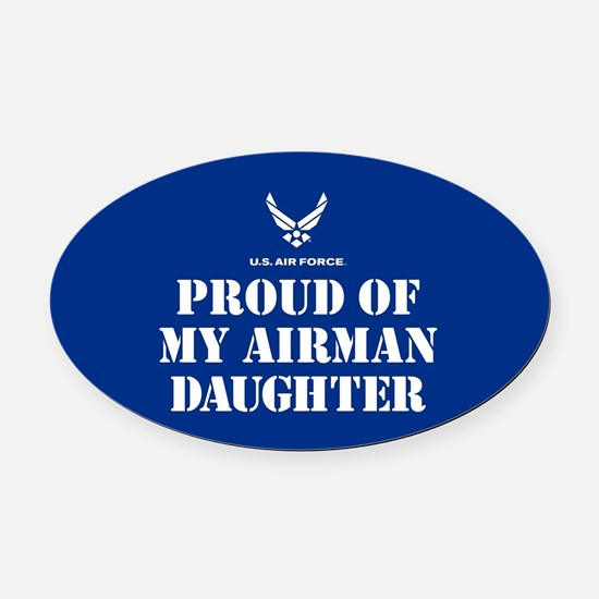 Proud of my Airman Daughter Oval Car Magnet