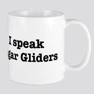 I speak Sugar Gliders Mug