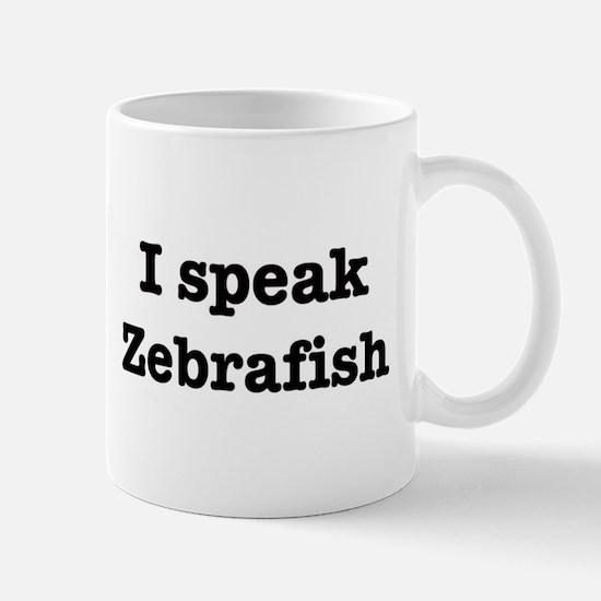 I speak Zebrafish Mug