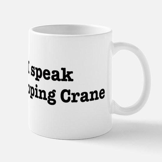 I speak Whooping Crane Mug