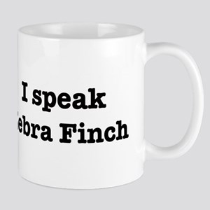I speak Zebra Finch Mug