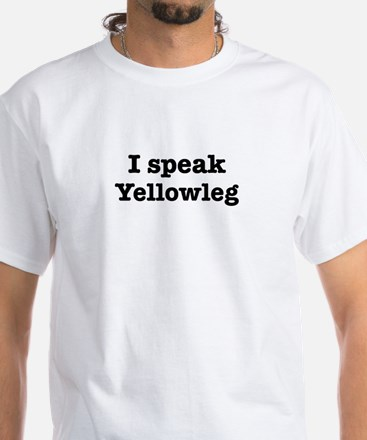 I speak Yellowleg White T-Shirt