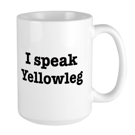 I speak Yellowleg Large Mug