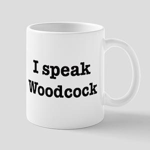 I speak Woodcock Mug