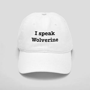 I speak Wolverine Cap