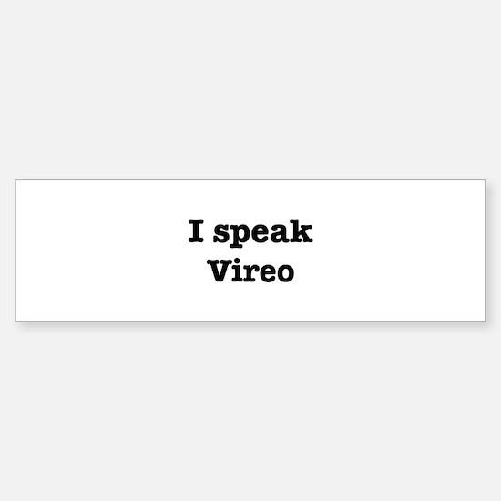 I speak Vireo Bumper Bumper Bumper Sticker