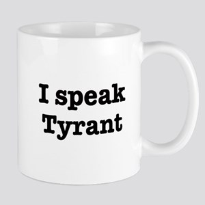 I speak Tyrant Mug