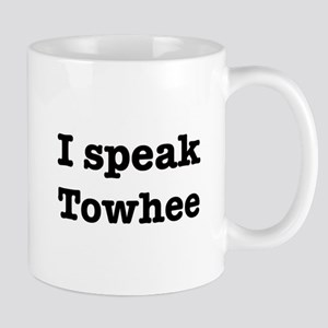 I speak Towhee Mug