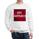 FRIT HAPPENS Sweatshirt