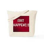 FRIT HAPPENS Tote Bag
