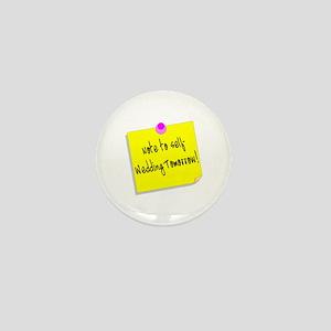 Note To Self-Wedding Tomorrow! Mini Button