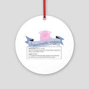 Chauvinistic Vegan Female Pig Ornament (Round)