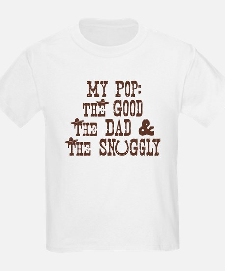 My Pop: Good, Dad, & Snuggly Kids T-Shirt