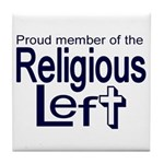 Tile Coaster - Proud member of the Religious Left