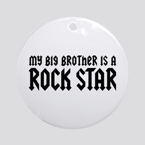 My Big Brother is a Rock Star Ornament (Round)