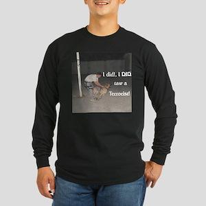 Taw A Terrorist Long Sleeve Dark T-Shirt