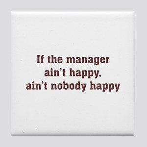 Manager Ain't Happy Tile Coaster