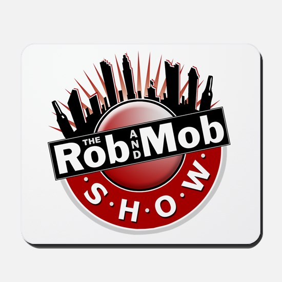 Rob and Mob Show Mousepad