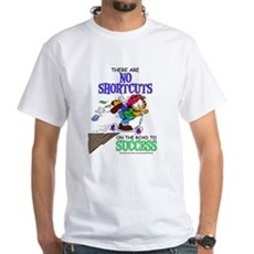 No Shortcuts to Success White T-Shirt