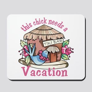 Chick Needs a Vacation Mousepad