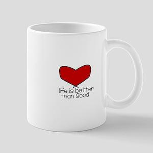 Better Than Good Mug