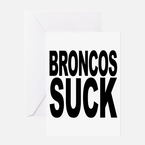 Broncos Suck Greeting Card