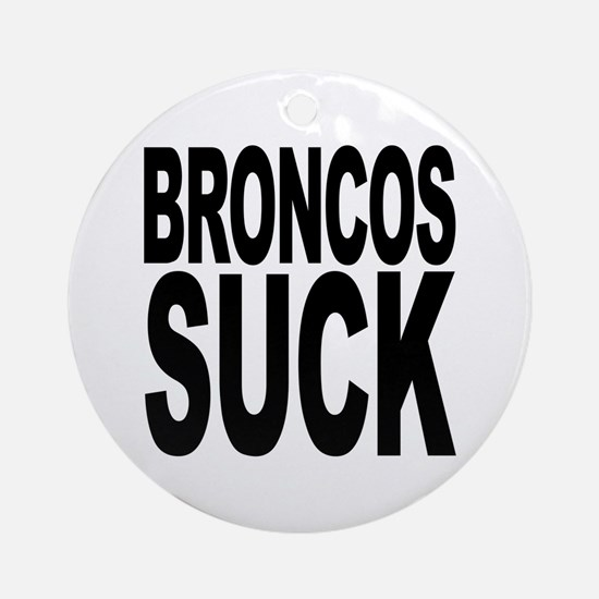 Broncos Suck Ornament (Round)