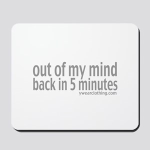 Out of Mind Mousepad