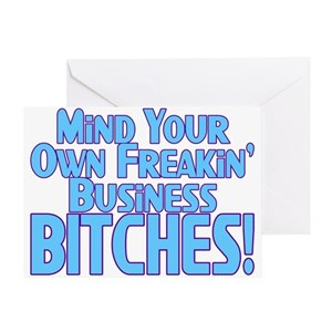 Mind your own business greeting cards cafepress m4hsunfo