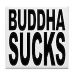 Buddha Sucks Tile Coaster
