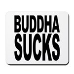 Buddha Sucks Mousepad