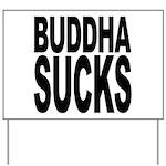 Buddha Sucks Yard Sign