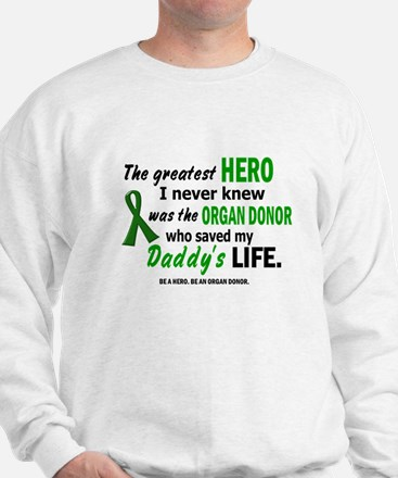 Hero I Never Knew 1 (Daddy) Sweatshirt