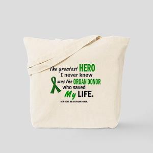 Hero I Never Knew 1 (Saved MY Life) Tote Bag