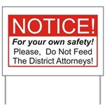 Notice / D.A. Yard Sign