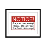 Notice / D.A. Framed Panel Print