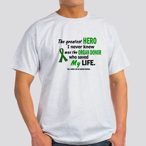Hero I Never Knew 1 (Saved MY Life) Light T-Shirt