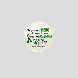 Hero I Never Knew 1 (Saved MY Life) Mini Button