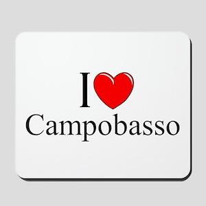 """I Love (Heart) Campobasso"" Mousepad"