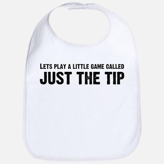 Just The Tip Game Bib