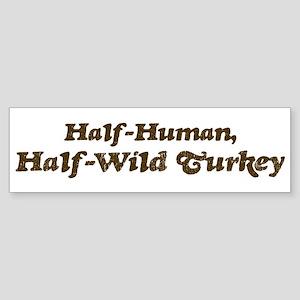 Half-Wild Turkey Bumper Sticker