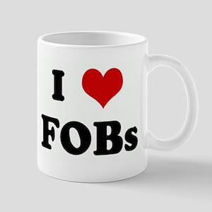 I Love FOBs Mug