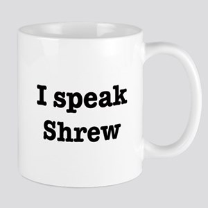 I speak Shrew Mug
