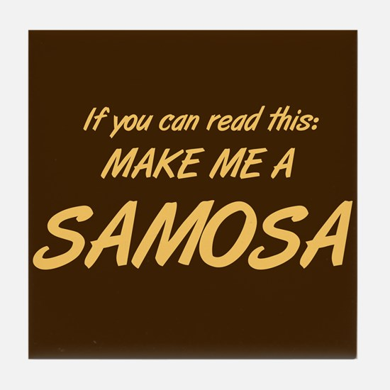 Make Me a Samosa. Tile Coaster