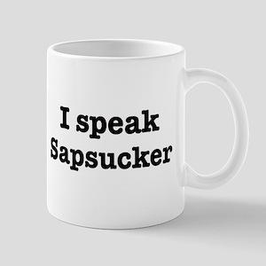 I speak Sapsucker Mug
