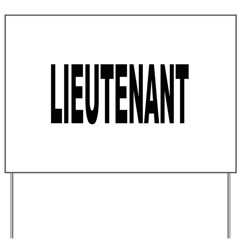 Lieutenant Yard Sign