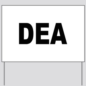 DEA Drug Enforcement Adminstr Yard Sign